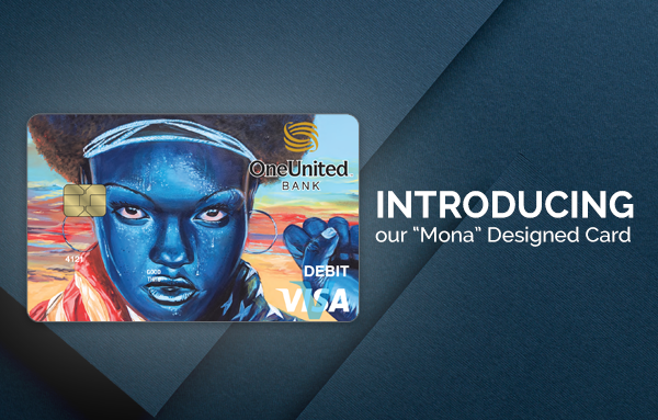 "OneUnited Bank | Introducing Our ""Mona"" Designed Card"