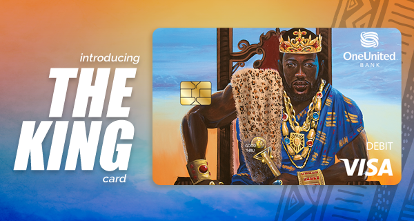 Introducing the King Card | OneUnited Bank