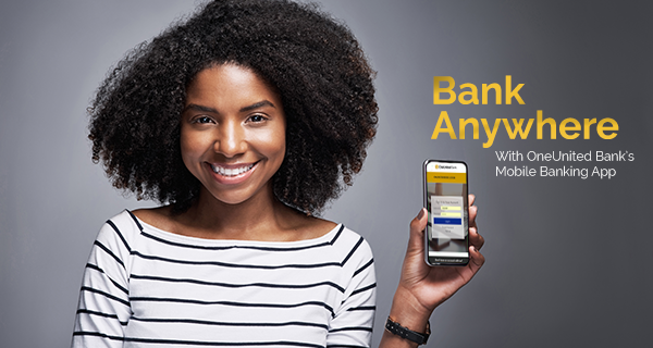 Bank Anywhere With OneUnited Banks Mobile Banking App