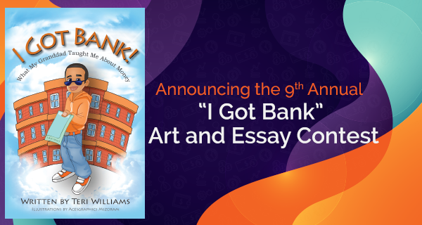9th Annual I Got Bank Art and Essay Contest | OneUnited Bank