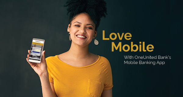 Love Mobile With OneUnited's Mobile Banking App