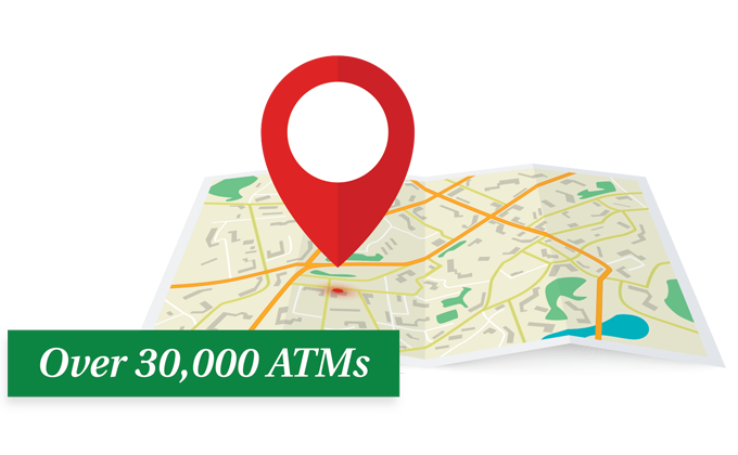 Access to Over 30,000 ATMs Nationwide