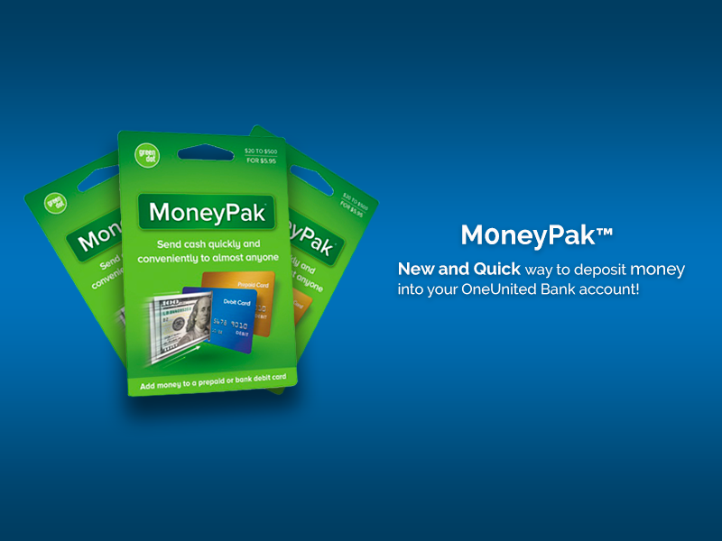 MoneyPak New and Quick way to deposit money into your OneUnited Bank account. | OneUnited Bank